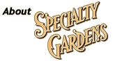 About Specialty Gardens